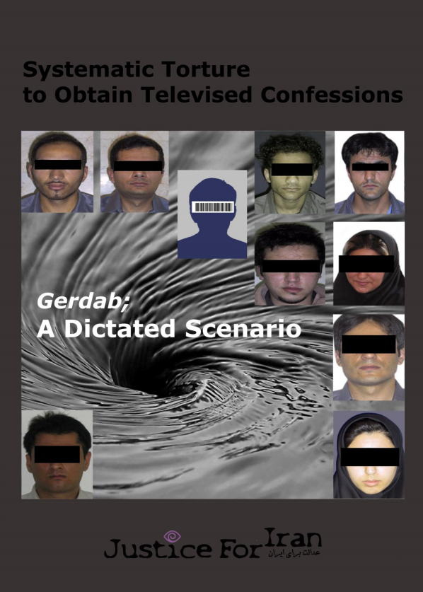 Gerdab: A Dictated Scenario; Systematic Torture to Obtain Televised Confessions