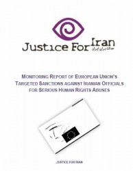 Justice For Iran Monitoring Report of European Union's Targetted Sanctions against Iranian Officials for Serious Human Rights Abuses