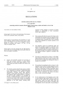 COUNCIL REGULATION (EU)	concerning restrictive measures directed against certain persons, entities and bodies in view of the situation in Itan- 12 April 2011