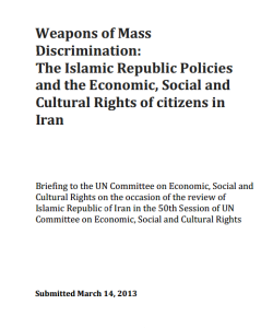 Weapons of Mass Discrimination:  The Islamic Republic Policies  and the Economic, Social and  Cultural Rights of citizens in  Iran