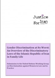 Gender Discrimination at Its Worst: An Overview of the Discriminatory Laws of the Islamic Republic of Iran in Family Life