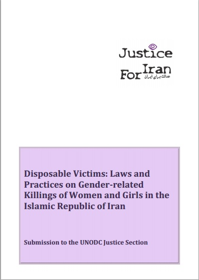 Disposable Victims: Laws and Practices on gender-related Killings of Women and Girls in the Islamic Republic of Iran
