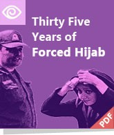 Thirty-five Years of Forced Hijab; The Widespread and Systematic Violation of Women's Right in Iran